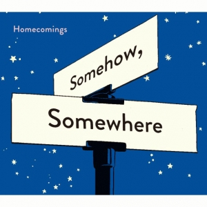 HOMECOMINGS / SOMEHOW SOMEWHERE