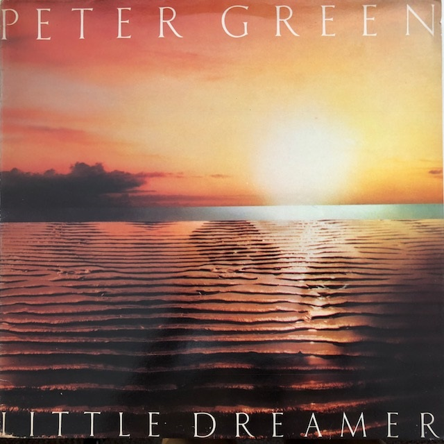 PETER GREEN / LITTLE DREAMER