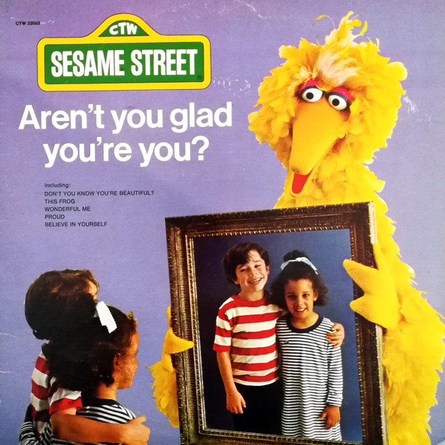 O.S.T.SESAME STREET ‎/ AREN'T YOU GLAD YOU'RE YOU?