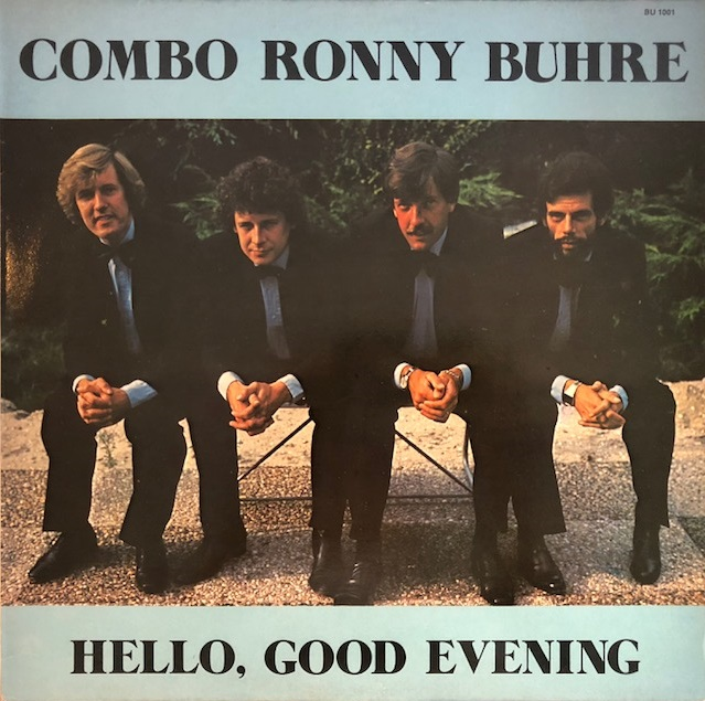 COMBO RONNY BUHRE / HELLO GOOD EVENING