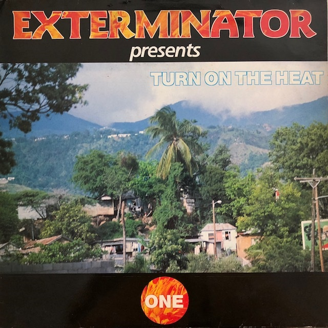 VARIOUS (SANCHES、LUKIE D、CONROD CRYSTAL) / EXTERMINATOR PRESENTS TURN ON THE HEAT