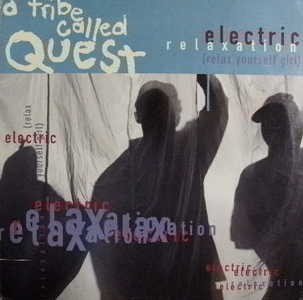 A TRIBE CALLED QUEST / ELECTRIC RELAXATION