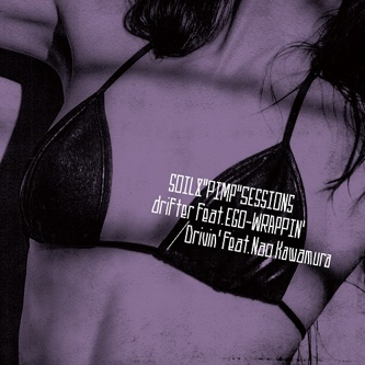 SOIL & PIMP SESSIONS / DRIFTER FEAT. EGO-WRAPPIN' / DRIVIN' FEAT. NAO KAWAMURA