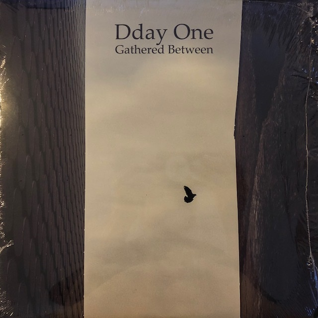 DDAY ONE / GATHERED BETWEEN