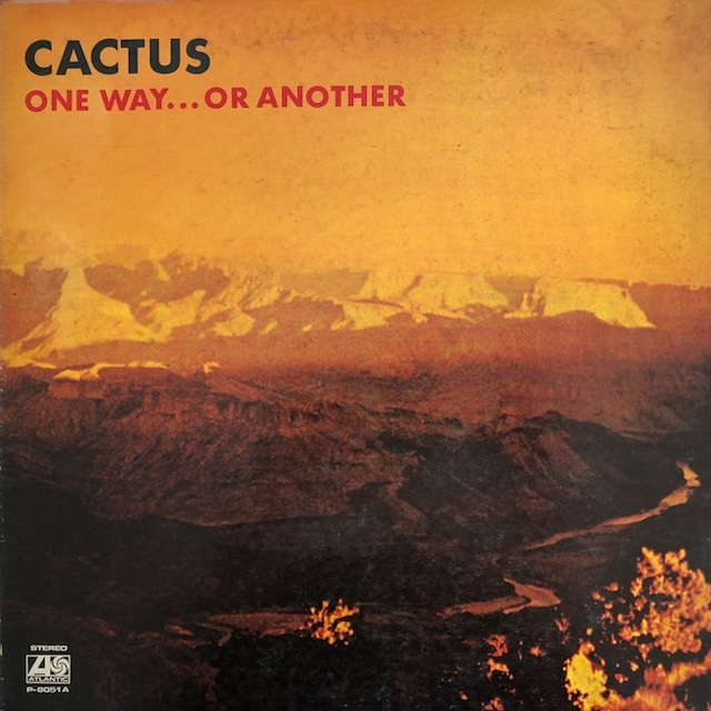 CACTUS / ONE WAY...OR ANOTHER