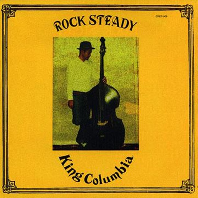 KING COLUMBIA / ROCK STEADY