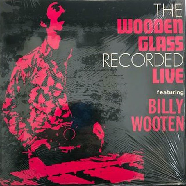 BILLY WOOTEN / THE WOODEN GLASS RECORD LIVE