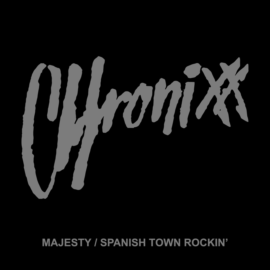 CHRONIXX / MAJESTY / SPANISH TOWN ROCKIN'