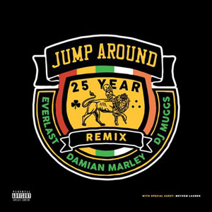 EVERLAST / DAMIAN MARLEY / DJ MUGGS / JUMP AROUND 25 YEAR REMIX