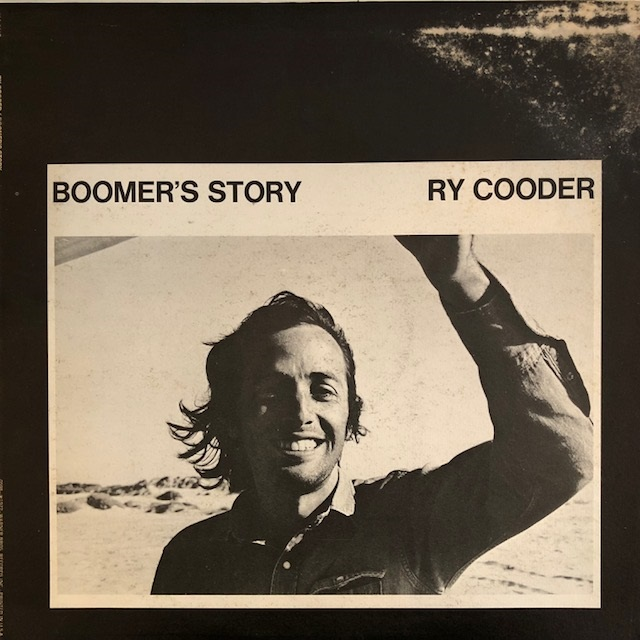 RY COODER / BOOMER'S STORY