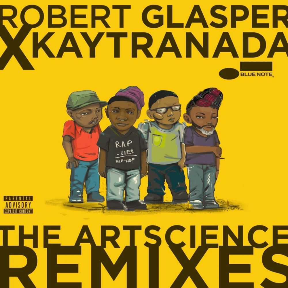 ROBERT GLASPER EXPERIMENT / ROBERT GLASPER X KAYTRANADA : THE ARTSCIENCE REMIXES