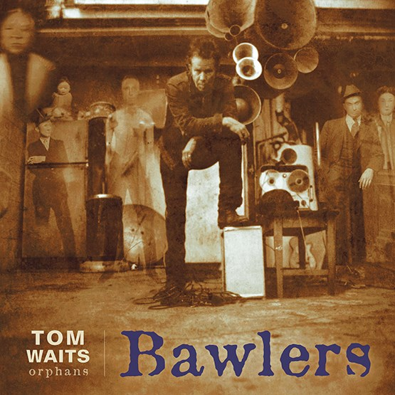 TOM WAITS / BAWLERS
