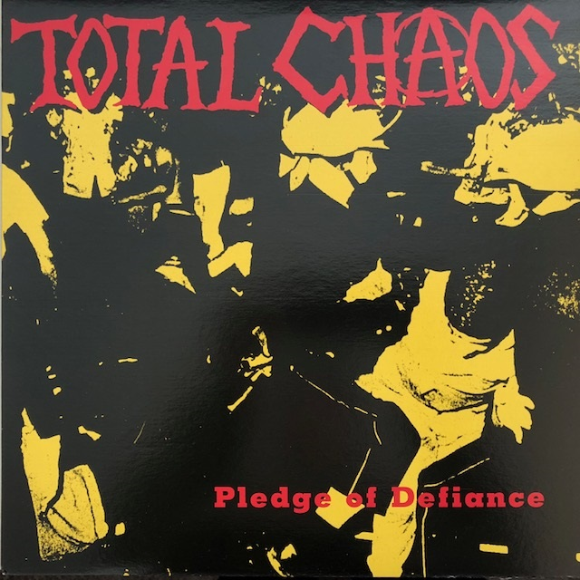 TOTAL CHAOS / PLEDGE OF DEFIANCE