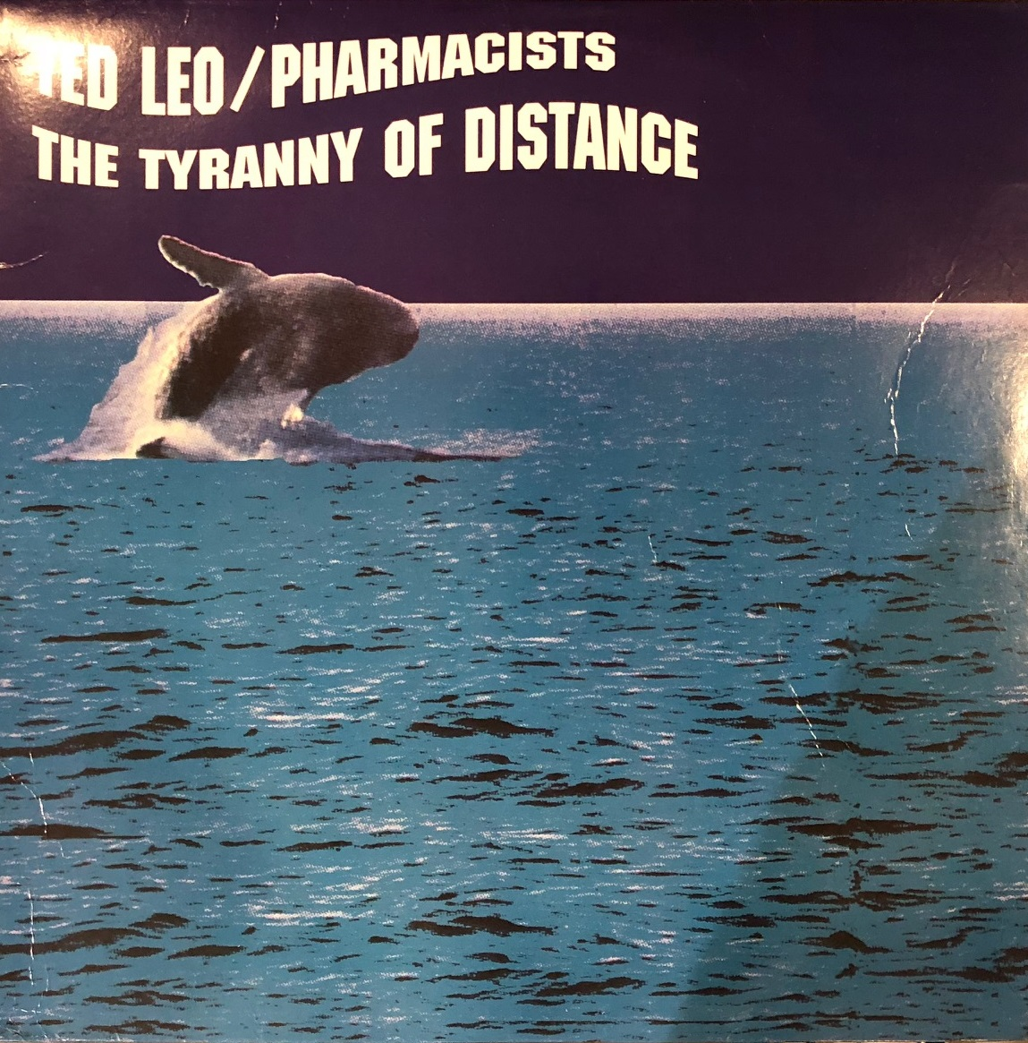 TED LEO & THE PHARMACISTS / TYRANNY OF DISTANCE