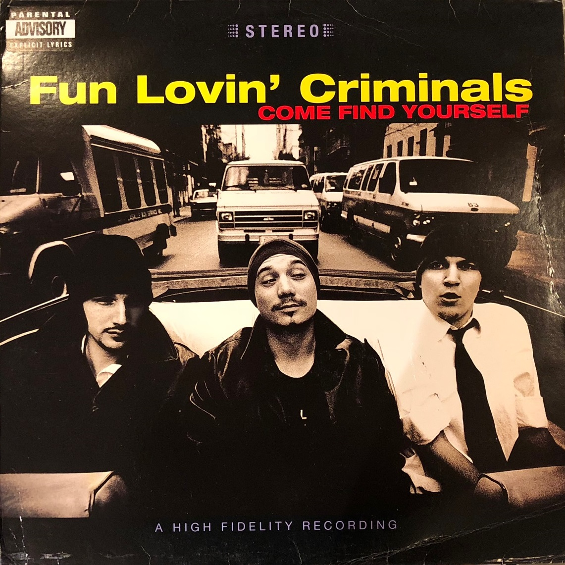 FUN LOVIN' CRIMINALS / COME FIND YOURSELF