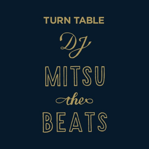 DJ MITSU THE BEATS / TURN TABLE