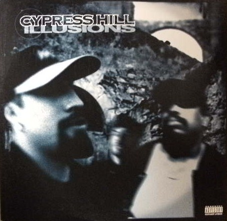 CYPRESS HILL / ILLUSIONS
