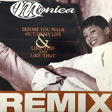 MONICA / BEFORE YOU WALK OUT OF MY LIFE REMIX