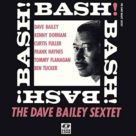 DAVE BAILEY SEXTET / BASH! (マスター盤プレッシング)