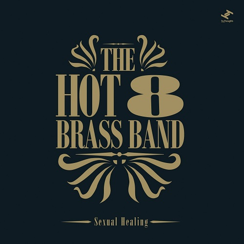 HOT 8 BRASS BAND / SEXUAL HEALINGHOT 8 BRASS BAND