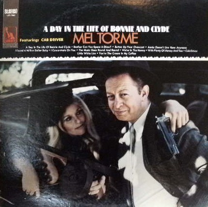 MEL TORME / A DAY IN THE LIFE OF BONNIE AND CLYDE