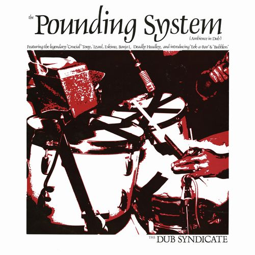DUB SYNDICATE / POUNDING SYSTEM