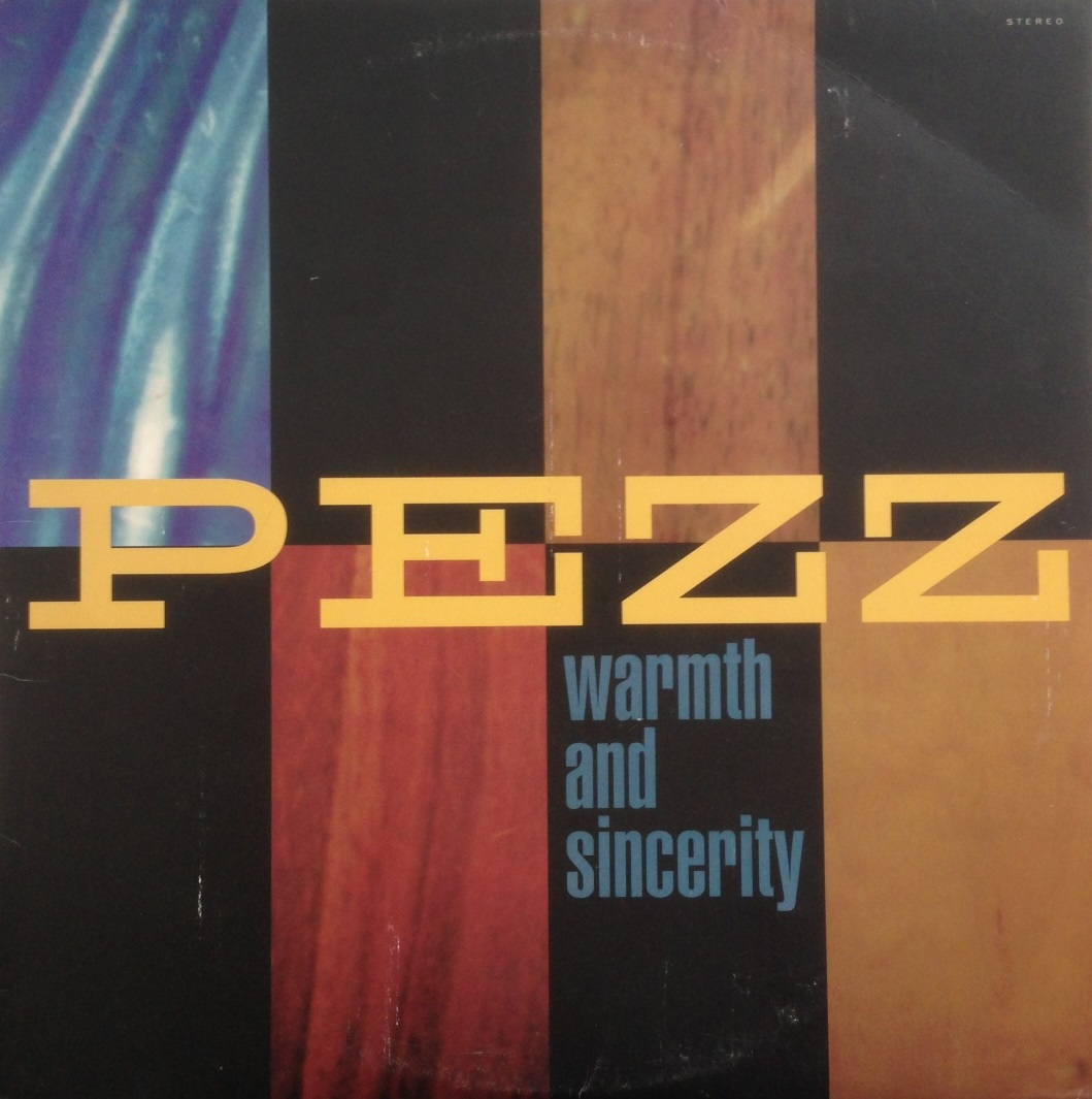 PEZZ / WARMTH AND SINCERITY