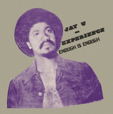 JAY-U EXPERIENCE / ENOUGH IS ENOUGH