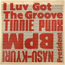 PRESIDENT BPM・TINNIE PUNX / NASU-KYURI・I LUV GOT THE GROOVE