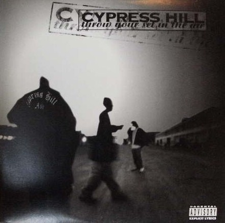 CYPRESS HILL / THROW YOUR SET IN THE AIR