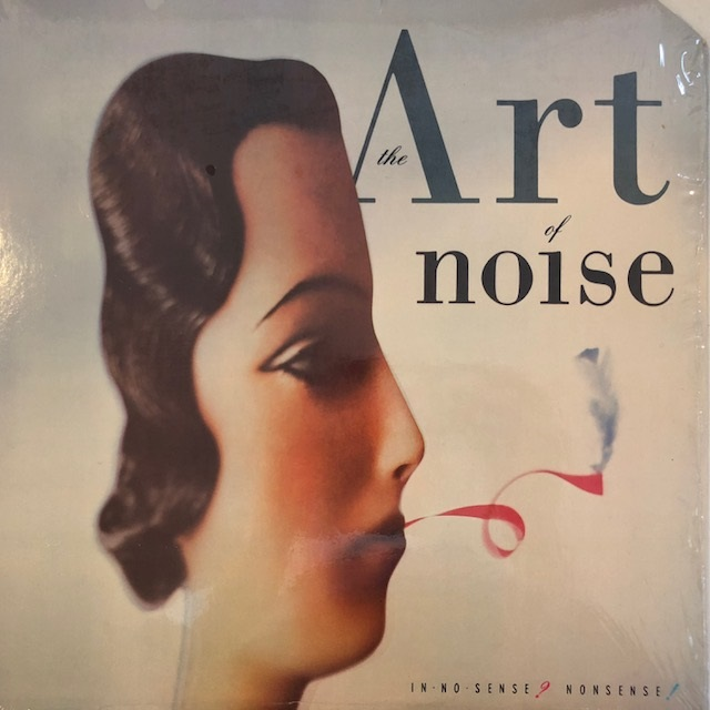 ART OF NOISE / IN NO SENSE ? NONSENSE!