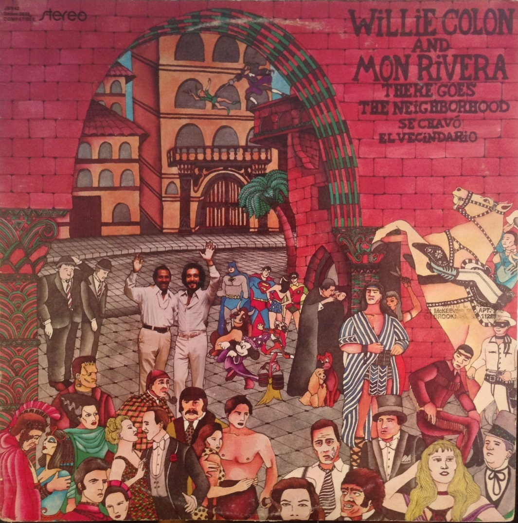 WILLIE COLON & MON RIVERA / THERE GOES THE NEIGHBORHOOD