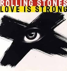 ROLLING STONES / LOVE IS STRONG