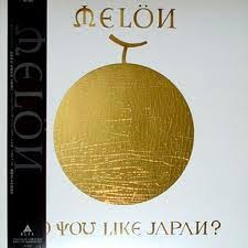 MELON / DO YOU LIKE JAPAN?