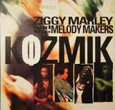 ZIGGY MARLEY AND THE MELODY MAKERS / KOZMIK