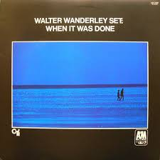 WALTER WANDERLEY SET / WHEN IT WAS DONE
