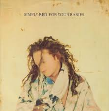 SIMPLY RED / FOR YOUR BABIES