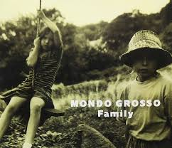 MONDO GROSSO / FAMILY