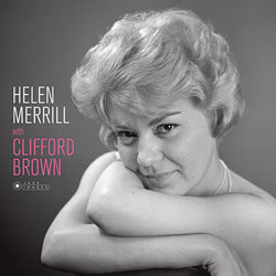 HELEN MERRILL, CLIFFORD BROWN / HELEN MERRILL WITH