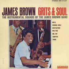 JAMES BROWN / GRITS & SOUL
