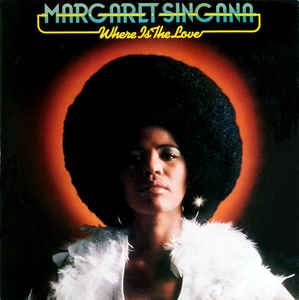 MARGARET SINGANA / WHERE IS THE LOVE