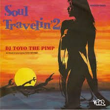 DJ TOYO THE PIMP / SOUL TRAVELIN'2