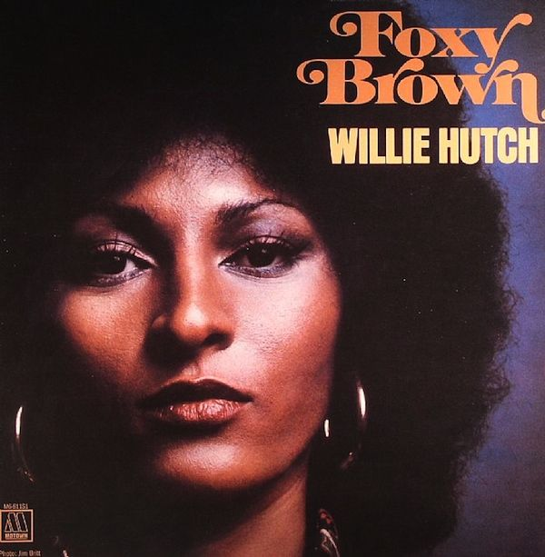 O.S.T. (WILLIE HUTCH)	/ FOXY BROWN