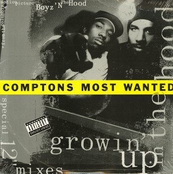 COMPTONS MOST WANTED / GROWIN' UP IN THE HOOD