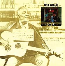 WET WILLIE / KEEP ON SMILIN'