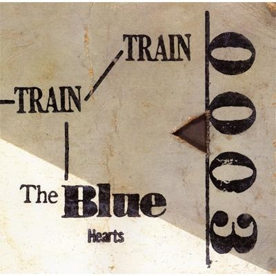 BLUE HEARTS / TRAIN TRAIN