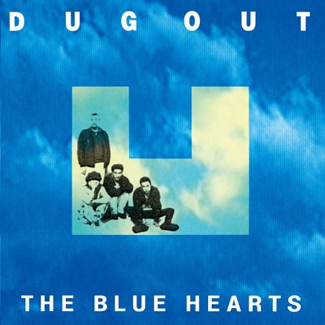 BLUE HEARTS / DUG OUT