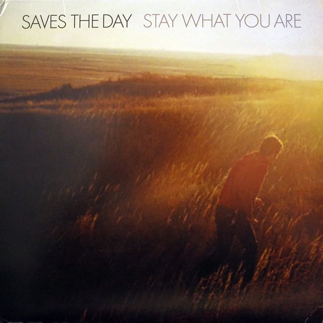 SAVES THE DAY ‎/ STAY WHAT YOU ARE