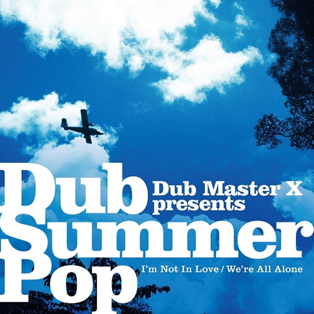 DUB MASTER X / I'M NOT IN LOVE / WE'RE ALL ALONE