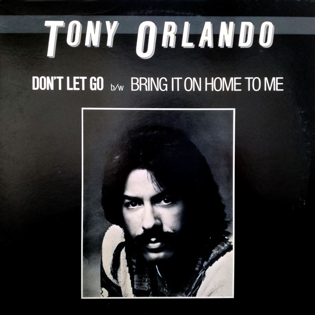 TONY ORLANDO ‎/ DON'T LET GO / BRING IT ON HOME